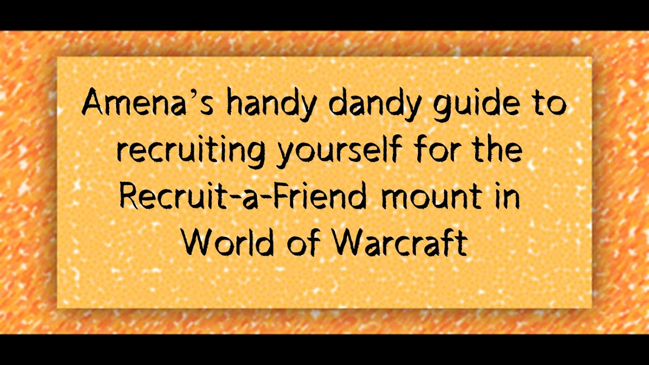 how to recruit yourself for recruit a friend mount in wow how to recruit yourself for recruit a friend mount in wow