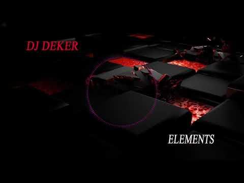 Elements   Dj DEKER