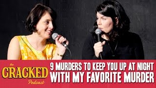 9 Murders To Keep You Up At Night With My Favorite Murder - The Cracked Podcast