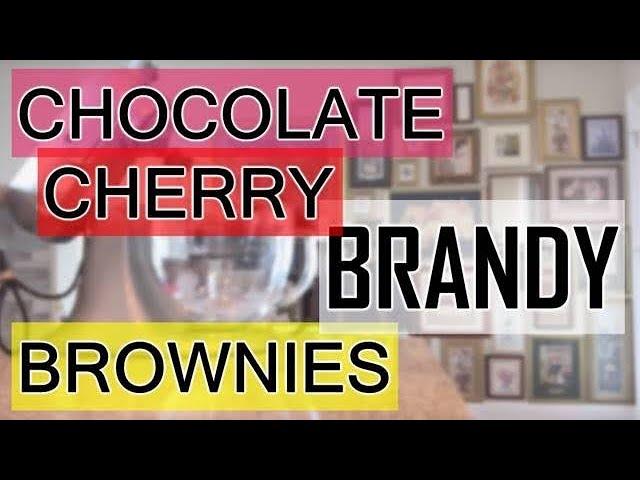 How to Make Chocolate Cherry Brandy Brownies | MANCAKE