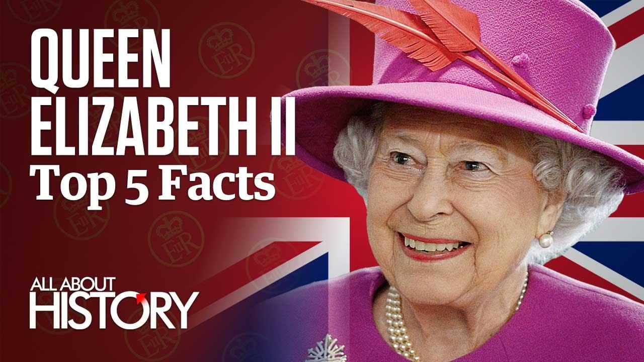 Queen Elizabeth II | Top 5 Facts