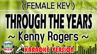 THROUGH THE YEARS (FEMALE KEY) Kenny Rogers (KARAOKE COVER VERSION) Minus One