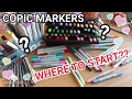 COPIC MARKERS | Where to start?? | TIPS FOR BEGINNERS