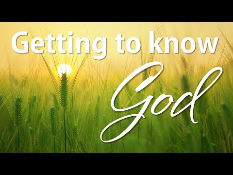 Leonard Stone: Getting to know God ~ 8 April 2018