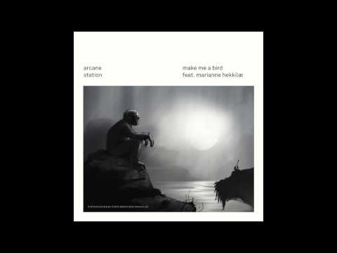 Arcane Station feat. Marianne Hekkilæ - Make Me a Bird Mp3