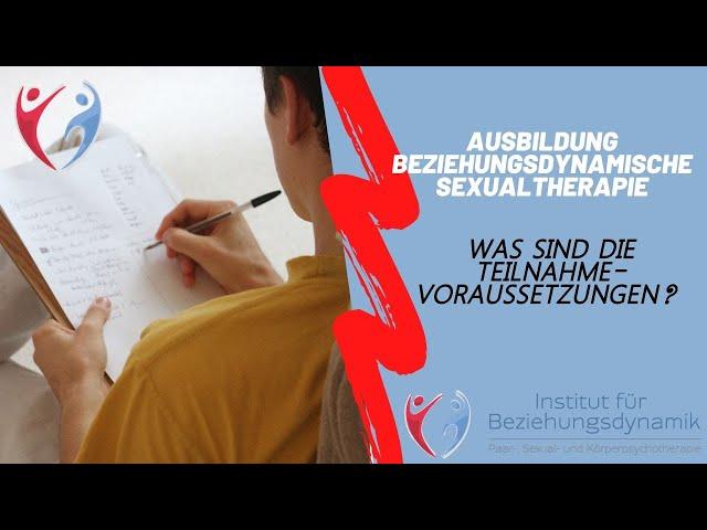 Was sind die Teilnahmevoraussetzungen? Ausbildung Beziehungsdynamische Paar- & Sexualtherapie