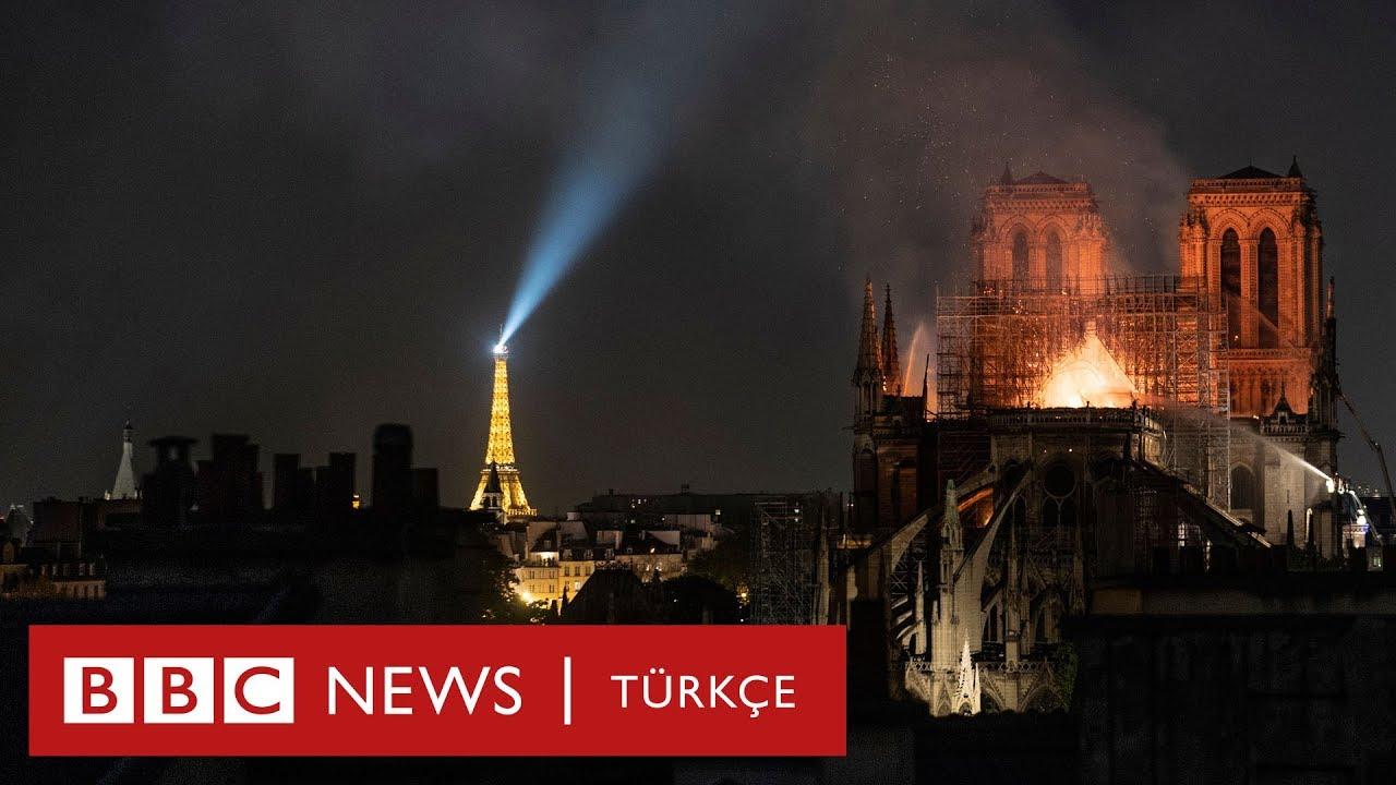 Notre-Dame yangını: Tarihi katedral nasıl yandı?