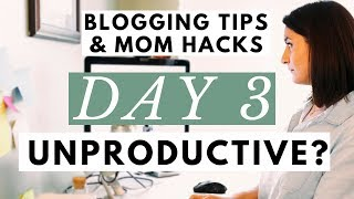 How to Start Being Productive & Get Out of a Funk● Blogging Tips & Mom Hacks Series DAY 3