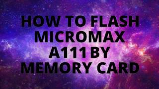 HOW TO FLASH MICROMAX A111 BY MEMORY CARD