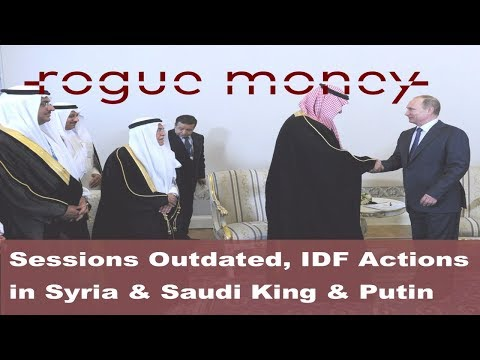 Rogue Mornings - Sessions Outdated, IDF Actions in Syria & Saudi King Putin Meeting   (09/07/2017)