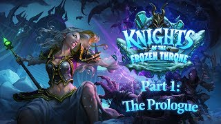 [Hearthstone] Knights of the Frozen Throne Solo Content - Part 1: The Prologue