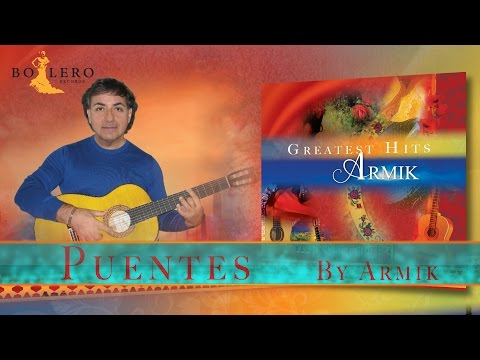 Armik - Puentes - Greatest Hits- OFFICIAL