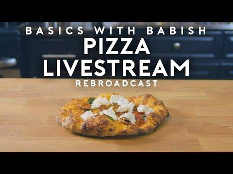 Livestream #7 Pizza | Basics with Babish