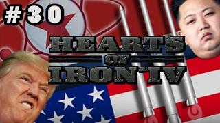 Trump vs North Korea - Hearts of Iron 4 [HOI4] - Kim Jong Un Conquest - #30