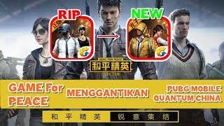 Game for Peace Gantikan PUBG Mobile Quantum China