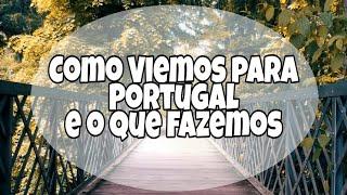 Como viemos pra Portugal e o que fazemos. #200 thumbnail