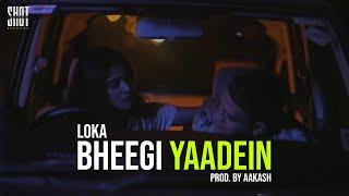 LOKA - BHEEGI YAADEIN (PROD. BY AAKASH)   Masti Nahi Bhai Se EP #2   Shot Deke Gayab Records