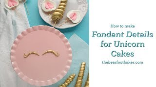How to make Fondant Details for Unicorn Cakes