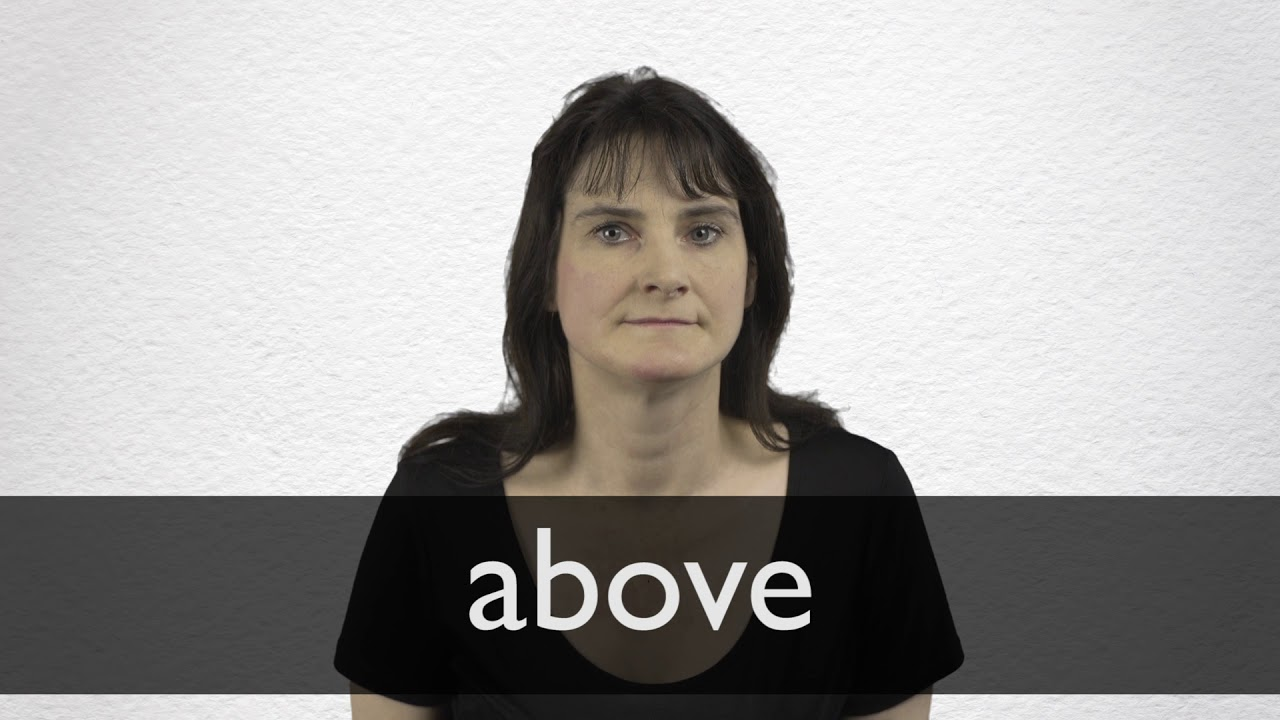 How to pronounce ABOVE in British English