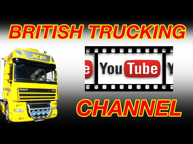 British Trucking YouTube Channel for UK Truck Drivers
