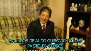 Baixar ALDO GUIBOVICH Y LOS PASTELES VERDES - SALUDOS A SIGLO MUSICAL 4TO. ANIVERSARIO