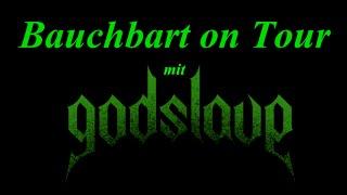 """""""Impressionen einer Tour"""" Bauchbart on Tour mit GODSLAVE"""