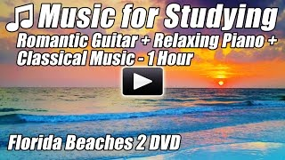 Music for Studying Concentration Focus Memory Playlist Romantic Guitar Relax Piano Songs Classical