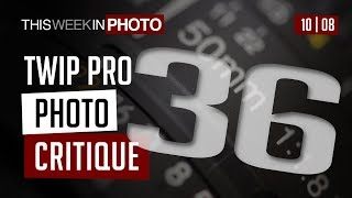 TWiP PRO Photo Critique 36