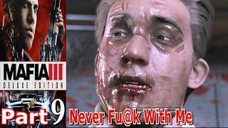 Never Fu@k With Me | Mafia 3 | Part 9 | Gameplay | Live Commentary