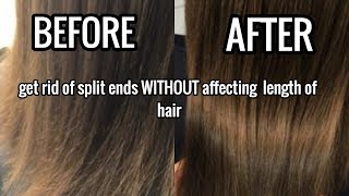 How To Get Rid Of Split Ends WITHOUT affecting length
