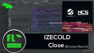 IZECOLD - Close (Brooks Remix) (FL Studio Remake + FLP)