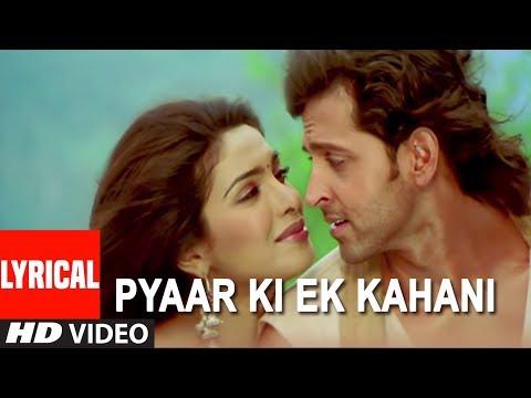 pyaar-ki-ek-kahani-lyrical-video-song-|-krrish-|-sonu-nigam,shreya-ghosal-|-hrithik-roshan,priyanka
