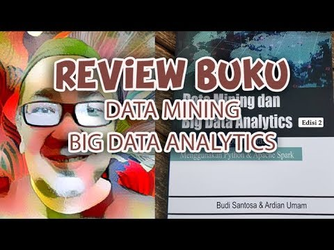 [REVIEW BUKU] DATA MINING DAN BIG DATA ANALYTICS - Indonesia