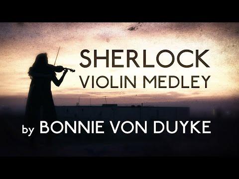 SHERLOCK - Violin Tribute by Bonnie von Duyke