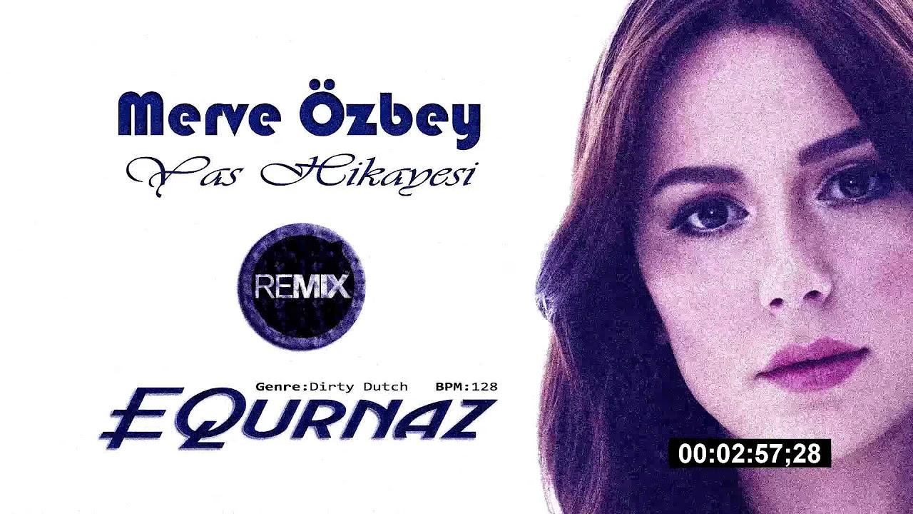Merve Özbey - Yaş Hikayesi ( EQurnaz Remix )