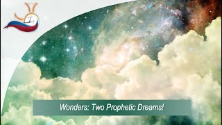 WONDERS: Two Prophetic Dreams