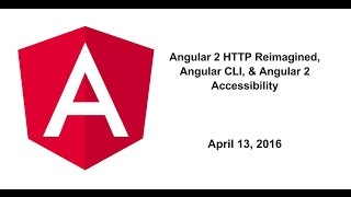 angular 2 http reimagined angular cli angular 2 accessibility