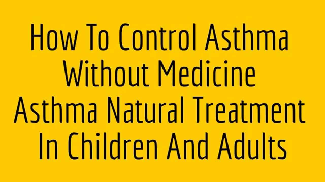 How to control asthma without medicine asthma natural treatment how to control asthma without medicine asthma natural treatment in children and adults ccuart Image collections