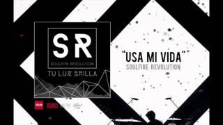 "Soulfire Revolution - ""Usa Mi Vida"""