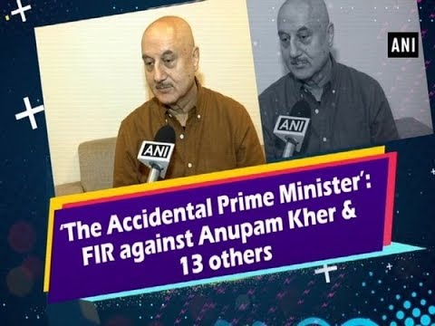 'The Accidental Prime Minister': FIR against Anupam Kher & 13 others Mp3
