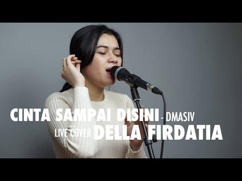 Cinta Sampai Disini - D'Masiv Live Cover Della Firdatia
