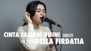 Gambar cover Cinta Sampai Disini - D'Masiv Live Cover Della Firdatia