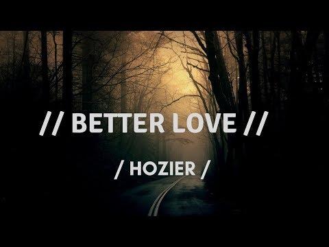 Better Love - Hozier (Lyrics Video)