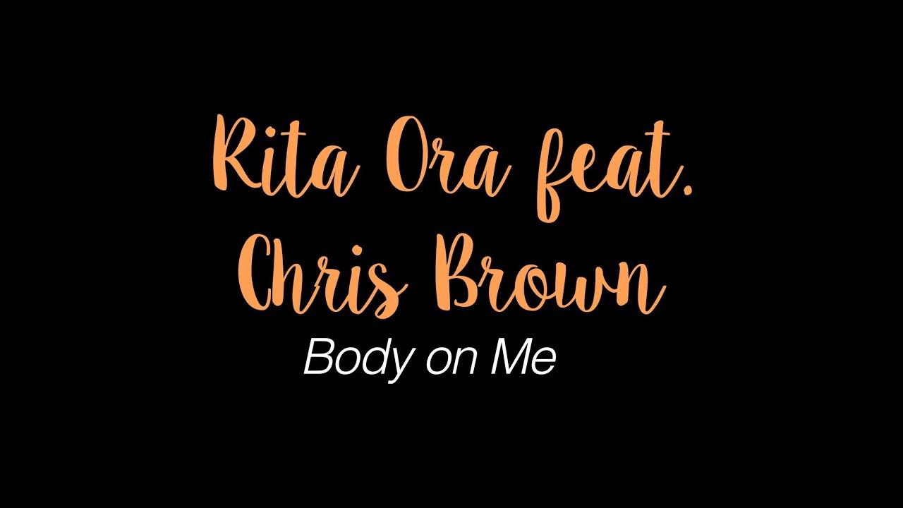 Rita Ora feat. Chris Brown - Body On Me (LYRICS ON SCREEN)