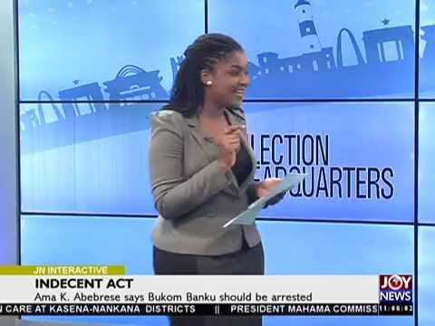 Ama K. Abebrese says Bukom Banku should be arrested