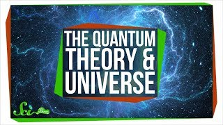 The Quantum Theory that Connects the Entire Universe