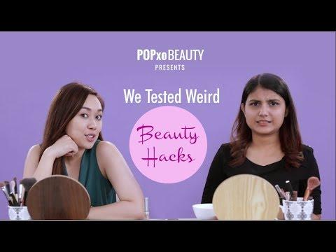 We Tested Weird Beauty Hacks - POPxo Beauty