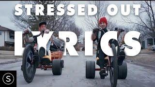 twenty one pilots: Stressed Out [LYRICS VIDEO]