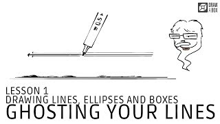 Lesson 1, Exercise 2: Ghosting Your Lines