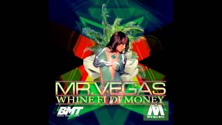 MR. VEGAS FT. IKEL MARVLUS - WHINE FI DI MONEY (HOT NEW TRACK FOR SUMMER 2015!)